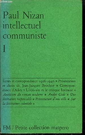 INTELLECTUEL COMMUNISTE TOME I - PETITE COLLECTION MASPERO N°55: NIZAN PAUL