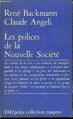 LES POLICES DE LA NOUVELLE SOCIETE- PETITE COLLECTION MASPERO N°94: BACKMANN RENE / ANGELI ...