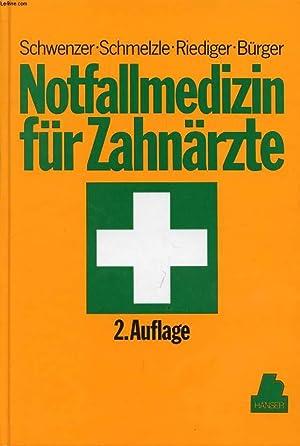 NOTFALLMEDIZIN FÜR ZAHNÄRZTE: SCHWENZER N., SCHMELZLE R., RIEDIGER D., BÜRGER E.
