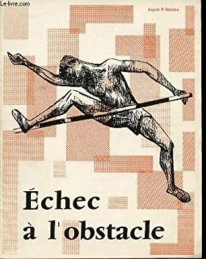 ECHEC A L'OBSTACLE N°6 - SOMMAIRE : DEBIEVE R.