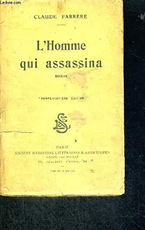 L'HOMME QUI ASSASSINA: FARRERE CLAUDE