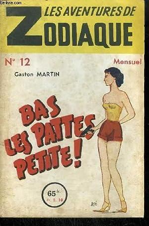 BAS LES PATTES PETITE !/ COLLECTION LES AVENTURES DU ZODIAQUE N°12: MARTIN G.