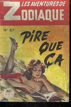 PIRE QUE CA / COLLECTION LES AVENTURES DU ZODIAQUE N°87: MARTIN G.