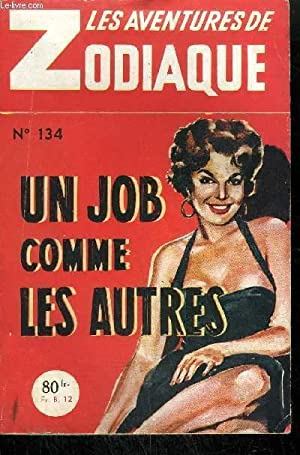 UN JOB COMME LES AUTRES / COLLECTION LES AVENTURES DU ZODIAQUE N°134: MARTIN G.