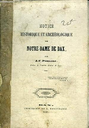 NOTICE HISTORIQUE ET ACHEOLOGIQUE SUR NOTRE-DAME DE DAX: PREDEGERT J.-F.