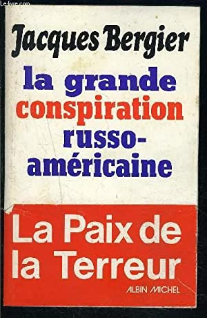 LA GRANDE CONSPIRATION RUSSO AMERICAINE: BERGIER JACQUES