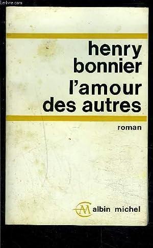 L AMOUR DES AUTRES: BONNIER HENRY