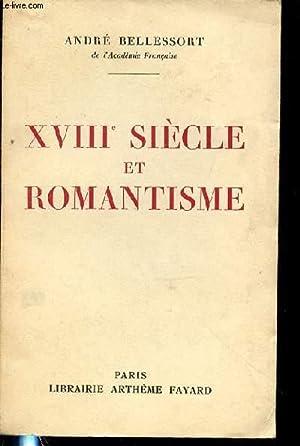 DIX-HUITIEME SIECLE ET ROMANTISME.: BELLESSORT ANDRE