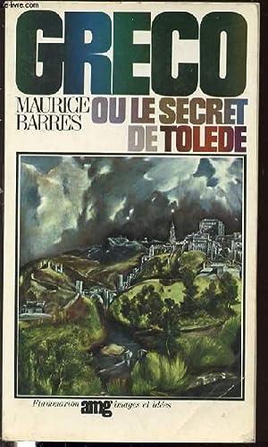 GRECO OU LE SECRET DE TOLEDE.: BARRES MAURICE