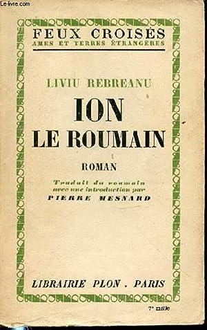 "ION LE ROUMAIN - COLLECTION ""FEUX CROISES,: REBREANU LIVIU"