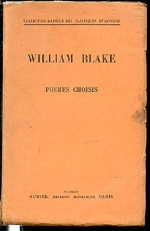 POEMES CHOISIS - COLLECTION BILINGUE DES CLASSIQUES ETRANGERS.: BLAKE WILLIAM
