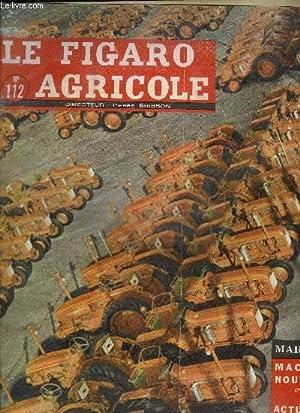 LE FIGARO AGRICOLE N°112 - Machines nouvelles (2e édition), actualités techniques du salon, .: ...
