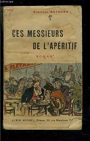 CES MESSIEURS DE L APERITIF: BRINGER RODOLPHE.