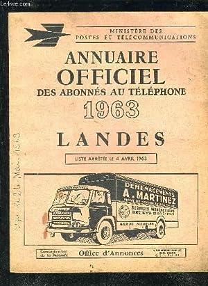 ANNUAIRE OFFICIEL DES ABONNES AU TELEPHONE 1963 - LANDES - LISTE ARRETEE LE 4 AVRIL 1963.: ...