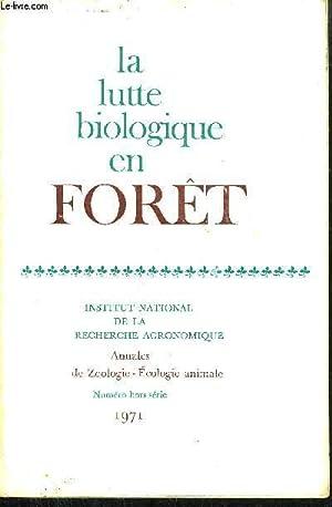 LA LUTTE BIOLOGIQUE EN FORET- INSTITUT NATIONAL DE LA RECHERCHE AGRONOMIQUE - ANNALES DE ZOOLOGIE *...