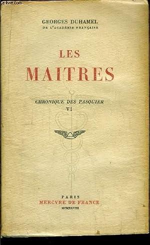 CHRONIQUE DES PASQUIER - LES MAITRES - TOME VI: DUHAMEL GEORGES