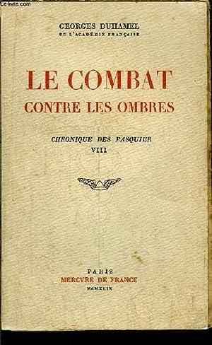 CHRONIQUE DES PASQUIER - LE COMBAT CONTRE LES OMBRES - TOME VIII: DUHAMEL GEORGES