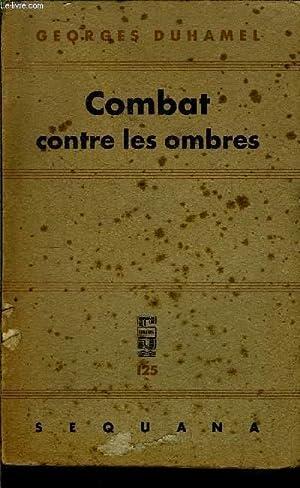 CHRONIQUE DES PASQUIER - LE COMBAT CONTRE LES OMBRES: DUHAMEL GEORGES