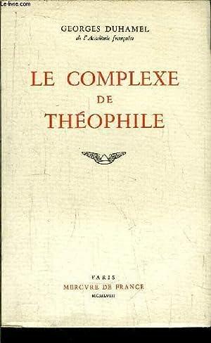 LE COMPLEXE DE THEOPHILE: DUHAMEL GEORGES