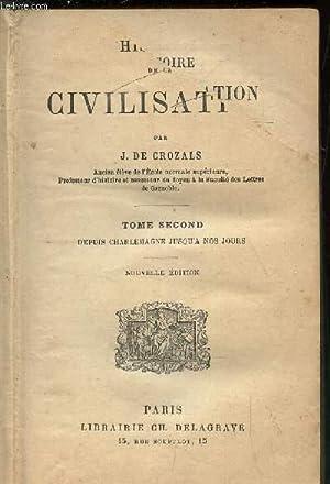HISTOIRE DE LA CIVILISATION / TOME SECOND - Depuis Charlemagne jusqu'à nos jours.:...
