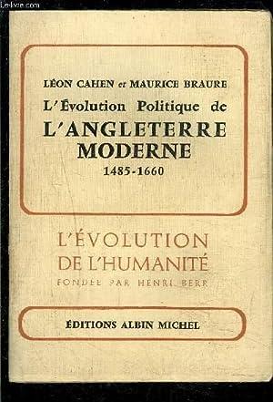 L EVOLUTION POLITIQUE DE L ANGLETERRE MODERNE: CAHEN LEON- BRAURE