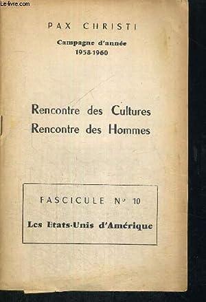 RENCONTRE DES CULTURES - RENCONTRES DES HOMMES - FASCICULE N°10 - LES ETATS-UNIS D'...