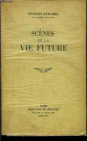 SCENES DE LA VIE FUTURE: DUHAMEL GEORGES