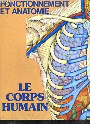 LE CORPS HUMAIN - FONCTIONNEMENT ET ANATOMIE: DOWLING BRUUN D./ BRUUN B.