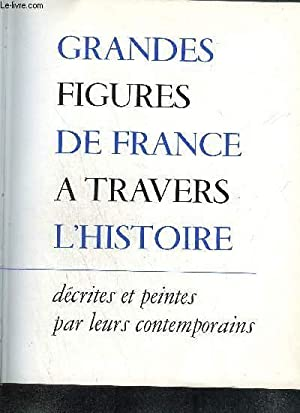 GRANDES FIGURES DE FRANCE A TRAVERS L'HISTOIRE: COLLECTIF