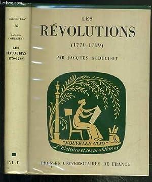 LES REVOLUTION (1770-1799) / COLLECTION NOUVELLE CLIO - L'HISTOIRE ET SES PROBLEMES N°36.: ...