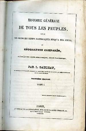 HISTOIRE GENERALE DE TOUS LES PEUPLES - TOME 1 / (DEPUIS LES PREMIERS TEMPS HISTORIQUES JUSQU'A...