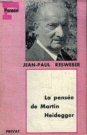 LA PENSEE DE MARTIN HEIDEGGER: RESWEBER JEAN-PAUL