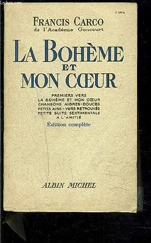 LA BOHEME ET MON COEUR- PREMIERS VERS, LA BOHEME ET MON COEUR, CHANSONS AIGRES-DOUCES, PETITS AIRS,...