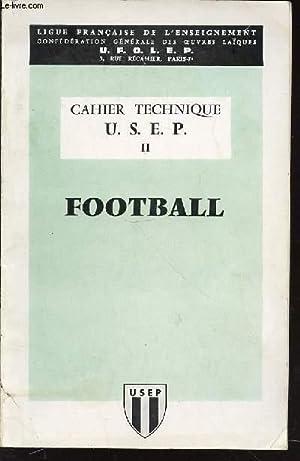 CAHIER TECHNIQUE U.S.E.P. - II : FOOTBALL.: LIGUE FRANCAISE DE L'ENSEIGNEMENT