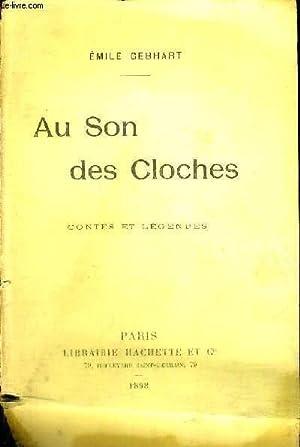 AU SON DES CLOCHES - CONTES ET LEGENDES: GEBHART EMILE