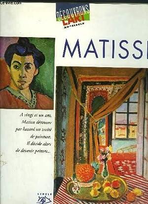 MATISSE 1869-1954 - 1905 : Avec les Fauves au salon d'automne / 1911 : à Moscou ...