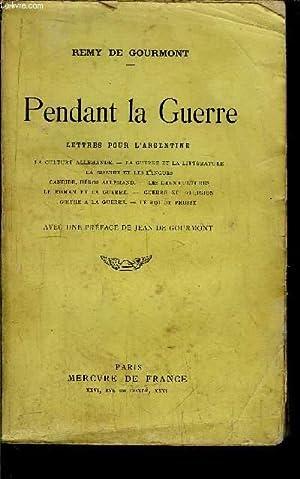 PENDANT LA GUERRE: DE GOURMONT REMY
