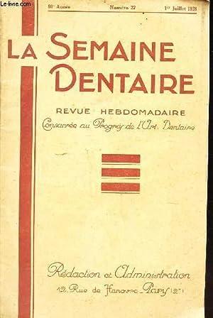 LA SEMAINE DENTAIRE - 10e année - N°27 - 1er juillet 1928 / Les dents du Dolmen du ...