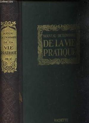 NOUVEAU DICTIONNAIRE DE LA VIE PRATIQUE - TOME 2 : de H à Z. / Agriculture Armee Beaux ...