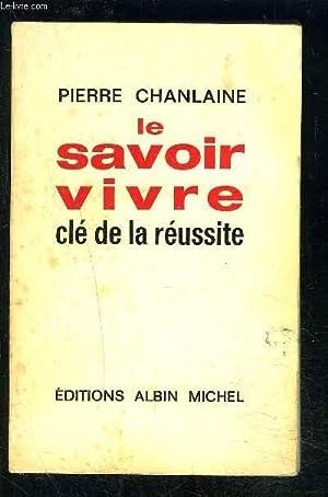LE SAVOIR VIVRE- CLE DE LA REUSSITE: CHANLAINE PIERRE.