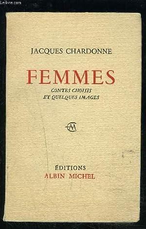 FEMMES - CONTES CHOISIS ET QUELQUES IMAGES: CHARDONNE JACQUES