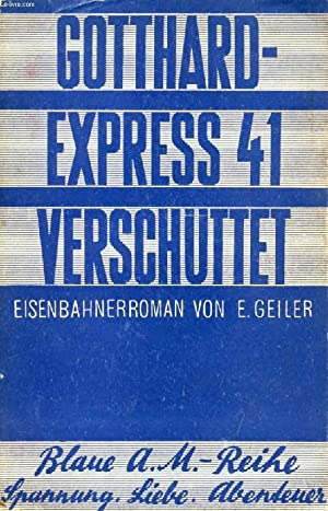GOTTHARD-EXPRESS 41 VERSCHÜTTET: GEILER EMILIO