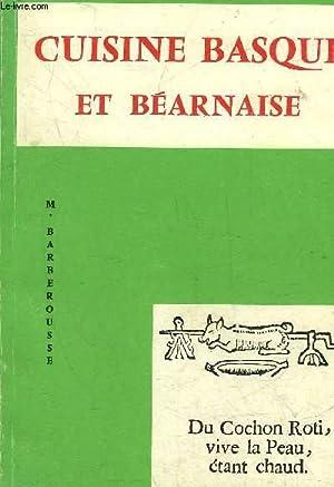CUISINE BASQUE ET BEARNAISE - DU COCHON ROTI VIVE LA PEAU ETANT CHAUD.: M. BARBEROUSSE