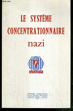 LE SYSTEME CONCENTRATIONNAIRE NAZI - UNADIF: COLLECTIF