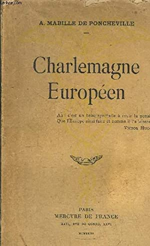 CHARLEMAGNE EUROPEEN: DE PONCHEVILLE A. MABILLE