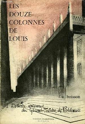 LES DOUZE COLONNES DE LOUIS - L'HISTOIRE INCONNUE DU GRAND THEATRE DE BORDEAUX - ENVOI DE L&#...