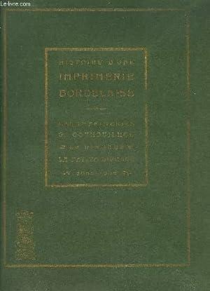HISTOIRE D'UNE IMPRIMERIE BORDELAISE 1600-1900 - LES IMPRIMERIES G.GOUNOUILHOU LA GIRONDE LA ...