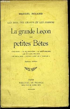 LA GRANDE LECON DES PETITES BETES / Sommaire :L'escargot - Le mille-pattes - La guê...