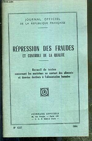 REPRESSION DES FRAUDES ET CONTROLE DE LA QUALITE - RECUEIL DE TEXTES CONCERNANT LES MATERIAUX AU ...