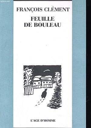 FEUILLE DE BOULEAU: FRANCOIS CLEMENT